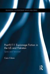 """Post-9/11 Espionage Fiction in the US and Pakistan: Spies and """"Terrorists"""""""