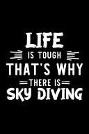 Life Is Tough That s Why There Is Sky Diving