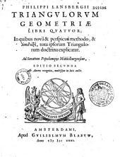 Philippi Lansbergii Triangulorum geometriae libri quatuor