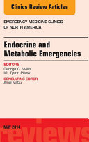 Endocrine and Metabolic Emergencies, An Issue of Emergency Medicine Clinics of North America,