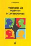 Pr  sentieren und Moderieren im Deutschunterricht PDF