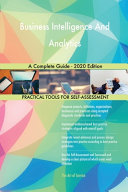 Business Intelligence And Analytics A Complete Guide   2020 Edition PDF
