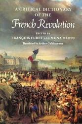 A Critical Dictionary Of The French Revolution Book PDF
