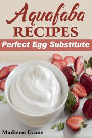 Aquafaba Recipes  Perfect Egg Substitute