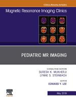 Pediatric MR Imaging, An Issue of Magnetic Resonance Imaging Clinics of North America, Ebook