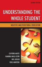 Understanding the Whole Student: Holistic Multicultural Education, Edition 2