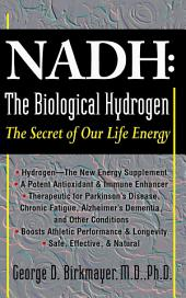NADH, the Biological Hydrogen: The Secret of Our Life Energy
