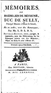 Mémoires de Maximilien de Béthune, duc de Sully, principal ministre d' Henri le Grand: Volume4
