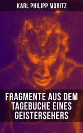 Karl Philipp Moritz: Fragmente aus dem Tagebuche eines Geistersehers