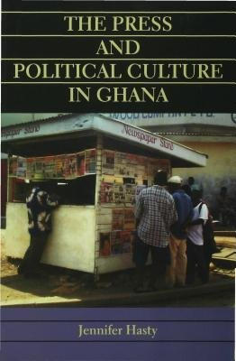 The Press and Political Culture in Ghana