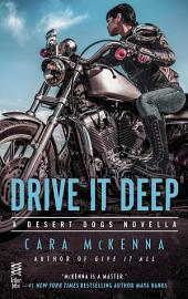 Drive It Deep: A Desert Dogs Novella