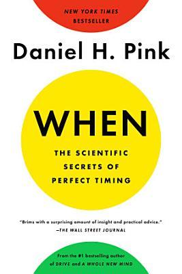 When  The Scientific Secrets of Perfect Timing
