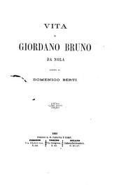 Vita di Giordano Bruno da Nola scritta da Domenico Berti