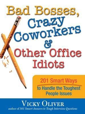 Bad Bosses  Crazy Coworkers   Other Office Idiots