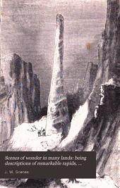 Scenes of wonder in many lands: being descriptions of remarkable rapids, cascades, &c
