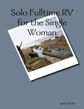 Solo Fulltime Rv for the Single Woman
