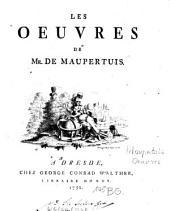 Les Oeuvres De Mr. De Maupertuis