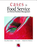Cases in Food Service and Clinical Nutrition Management