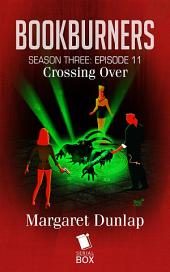 Crossing Over (Bookburners Season 3 Episode 11)