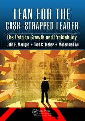 Lean for the Cash-Strapped Leader: The Path to Growth and Profitability