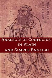 The Analects of Confucius In Plain and Simple English: BookCaps Study Guide