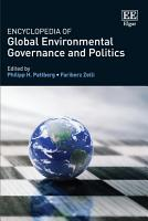 Encyclopedia Of Global Environmental Governance And Politics