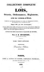Collection complète des lois, décrets, ordonnances, réglemens, avis du Conseil-d'Etat: Volume27