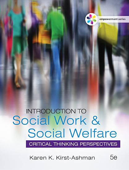 Empowerment Series  Introduction to Social Work   Social Welfare  Critical Thinking Perspectives PDF