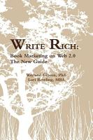 Write Rich  Book Marketing on Web 2 0  the New Guide PDF