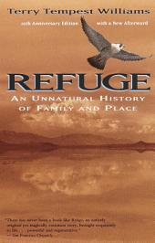 Refuge: An Unnatural History of Family and Place