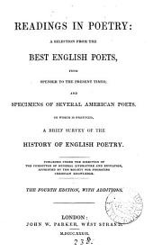 Readings in poetry: a selection from the best English poets, from Spenser to the present times; and specimens of several American poets