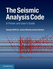 The Seismic Analysis Code: A Primer and User's Guide