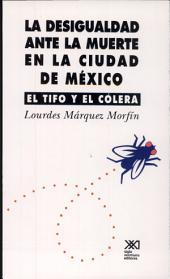 La desigualdad ante la muerte en la Ciudad de México: el tifo y el cólera (1813 y 1833)