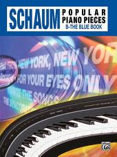 John W. Schaum Popular Piano Pieces, B: The Blue Book