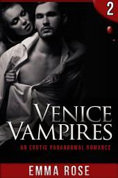 Venice Vampires, Part 2: An Erotic Paranormal Romance