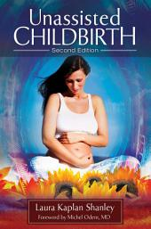 Unassisted Childbirth, 2nd Edition: Edition 2