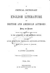 A Critical Dictionary of English Literature and British and American Authors, Living and Deceased, from the Earliest Accounts to the Latter Half of the Nineteenth Century: Containing Over Forty-six Thousand Articles (authors), with Forty Indexes of Subject, Volume 3