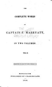 Snarleyyow, or the dog fiend. Mr. Midshipman Easy. Japhet in search of his father. Newton Forster. Frank Mildmay, or the naval officer