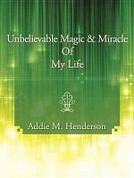 Unbelievable Magic and Miracle of My Life PDF