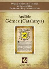 Apellido Gómez (Catalunya): Origen, Historia y heráldica de los Apellidos Españoles e Hispanoamericanos