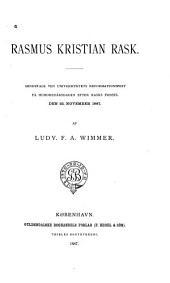 Rasmus Kristian Rask: Mindetale ved Universitets Reformationsfest på Hundredårsdagen efter Rasks Fødsel den 22. November 1887