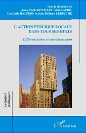 L'action publique locale dans tous ses états: Différenciation et standardisation