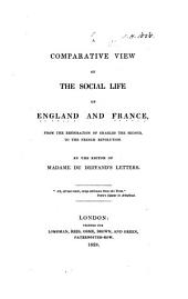 A comparative view of the social life of England and France. [With] Social life in England and France, by the editor of madame Du Deffand's Letters