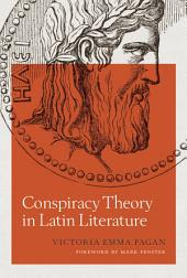 Conspiracy Theory in Latin Literature