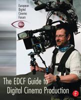 The EDCF Guide to Digital Cinema Production PDF