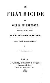 Le fratricide, ou, Gilles de Bretagne, chronique du XVe siècle: Volume2