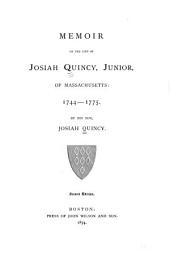 Memoir of the Life of Josiah Quincy, Junior, of Massachusetts: 1744-1775