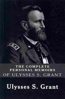 The Complete Personal Memoirs of Ulysses S  Grant PDF