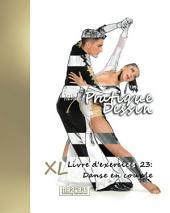 Pratique Dessin - XL Livre d'exercices 23: Danse en couple