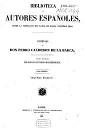 Comedias de Don Pedro Calderon de La Barca: coleccíon mas completa que todas las anteriores, Volumen 1